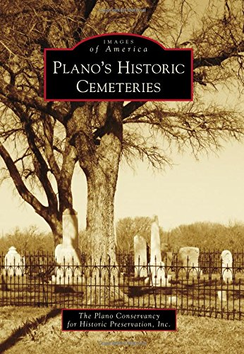 Compare Textbook Prices for Plano's Historic Cemeteries Images of America  ISBN 9781467132350 by The Plano Conservancy for Historic Preservation Inc