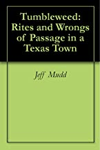 Tumbleweed: Rites and Wrongs of Passage in a Texas Town