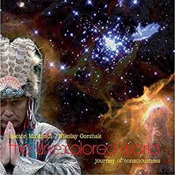 The Unexplored World (Journey of Consciousness)