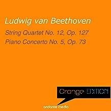 Orange Edition - Beethoven: String Quartet No. 12, Op. 127 & Piano Concerto No. 5, Op. 73