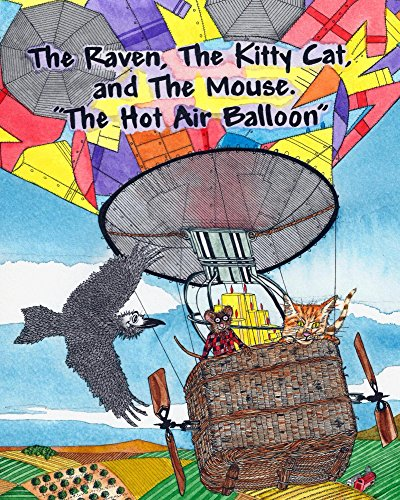 The Raven, The Kitty Cat and The Mouse. The Hot Air Balloon. (Book #2 in the series of The Raven, The Kitty Cat & The Mouse) (English Edition)