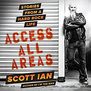 Access All Areas     Stories from a Hard Rock Life              By:                                                                                                                                 Scott Ian                               Narrated by:                                                                                                                                 Scott Ian                      Length: 7 hrs and 4 mins     170 ratings     Overall 4.4