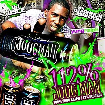 112% Juugman / 100% Yung Ralph, 12% Alcohol
