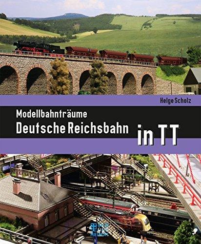 Modellbahnträume Deutsche Reichsbahn in TT (Bild und Heimat Buch)