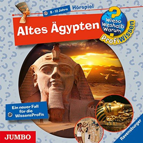 Altes Ägypten (Wieso? Weshalb? Warum? ProfiWissen) Titelbild