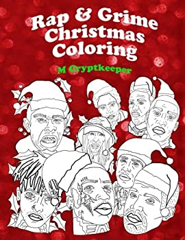 Paperback Rap & Grime Christmas Coloring Book: Adult Coloring Book Featuring: ASAP Rocky, Childish Gambino, Gucci mane, Kanye West, The Weeknd, Kendrick Lamar, ... Color Therapy (Seasonal Rap & Grime Coloring) Book