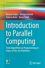 Introduction to Parallel Computing: From Algorithms to Programming on State-of-the-Art Platforms (Undergraduate Topics in Computer Science)