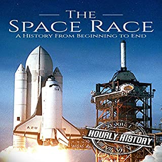 The Space Race: A History from Beginning to End audiobook cover art