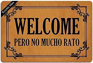Welcome Pero No Mucho Rato Entrance Floor Mat Funny Doormat Door Mat Decorative Indoor Doormat Non-Woven 23.6 by 15.7 Inch...