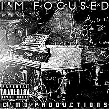 I'm Focused