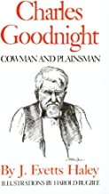 Best charles goodnight: cowman and plainsman Reviews