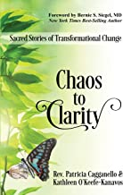 Chaos to Clarity: Sacred Stories of Transformational Change