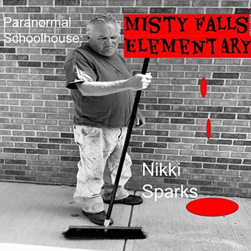 Paranormal Schoolhouse: Misty Falls Elementary audiobook cover art