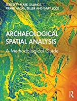 Archaeological Spatial Analysis: A Methodological Guide