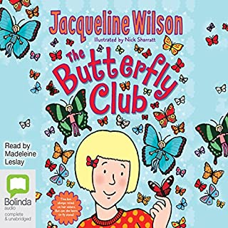 The Butterfly Club                   By:                                                                                                                                 Jacqueline Wilson                               Narrated by:                                                                                                                                 Madeleine Leslay                      Length: 6 hrs and 34 mins     74 ratings     Overall 4.7