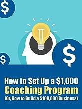 Set Up a $1,000 Coaching Program (English Edition)