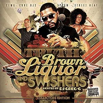 Truth407 Brown Liquor & Swishers Mixtape Hosted By DJ Greg G