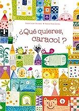 ¿Qué quieres, caracol? (Spanish Edition)
