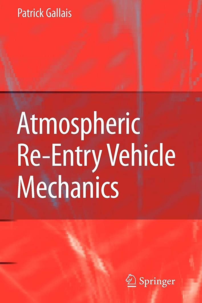 満州剥ぎ取る遠近法Atmospheric Re-Entry Vehicle Mechanics