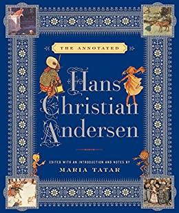 The Annotated Hans Christian Andersen by [Hans Christian Andersen, Maria Tatar, Julie K. Allen, Julie Allen]