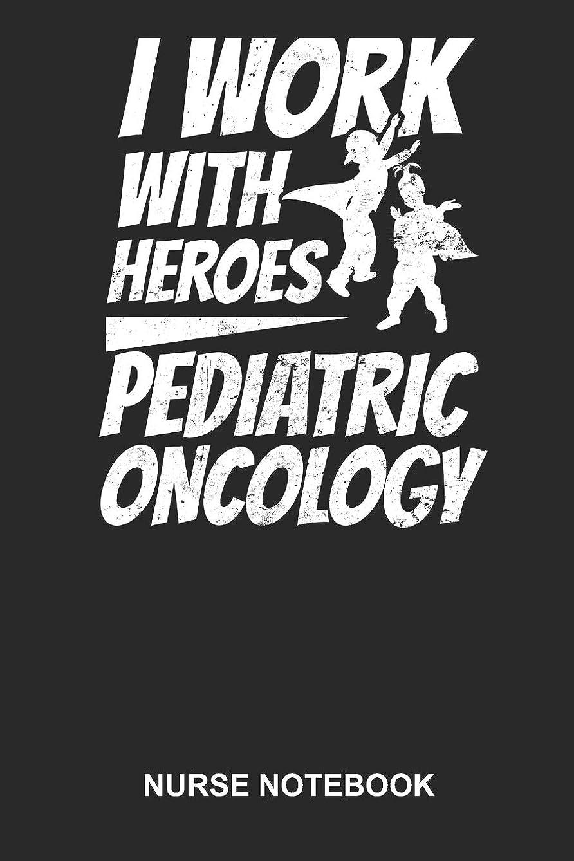 Nurse Notebook: Blank Log Book For Nursemaid Or Nurse Practitioner: Oncology Nurse Journal | I Work With Heroes Gift