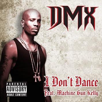 I Don't Dance (feat. Machine Gun Kelly) - Single