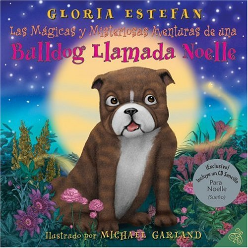Las mágicas y misteriosas aventuras de una bulldog llamada Noelle (The Magically Mysterious Adventures of Noelle the Bulldog, Spanish edition)