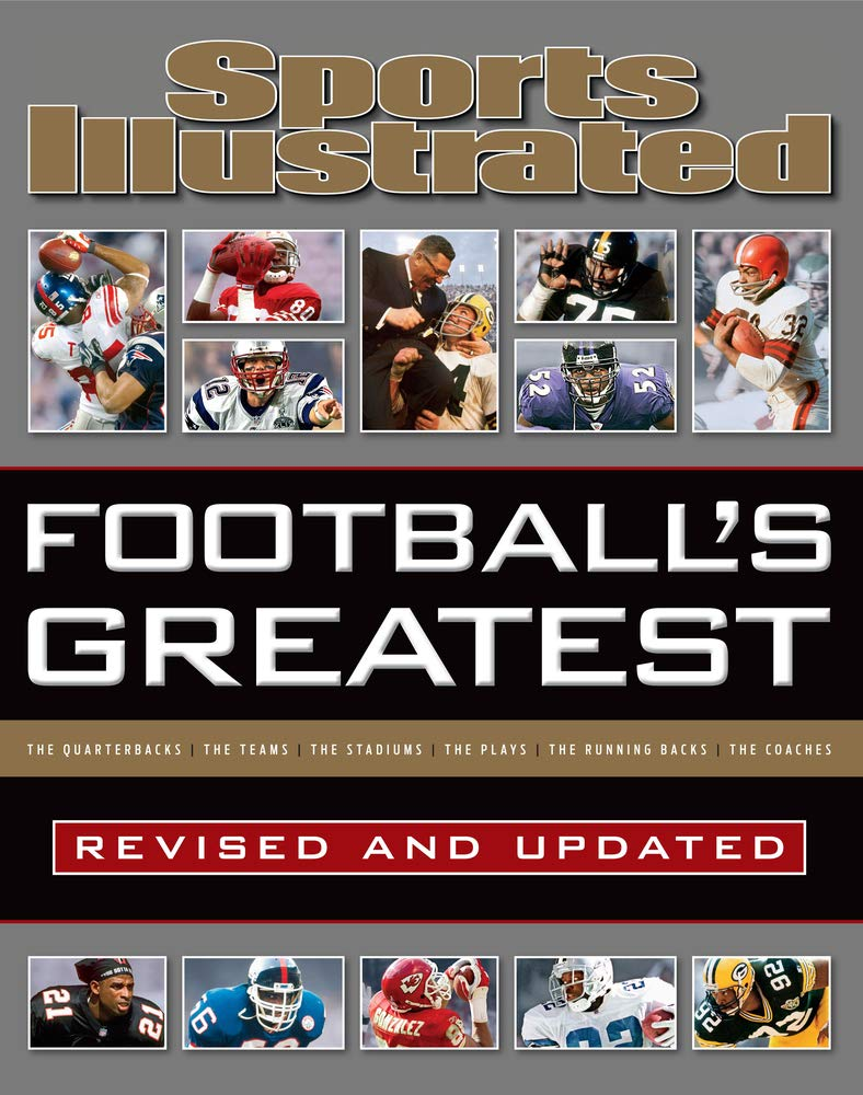 Download Sports Illustrated Football's Greatest Revised And Updated: Sports Illustrated's Experts Rank The Top 10 Of Everything (Sp... 