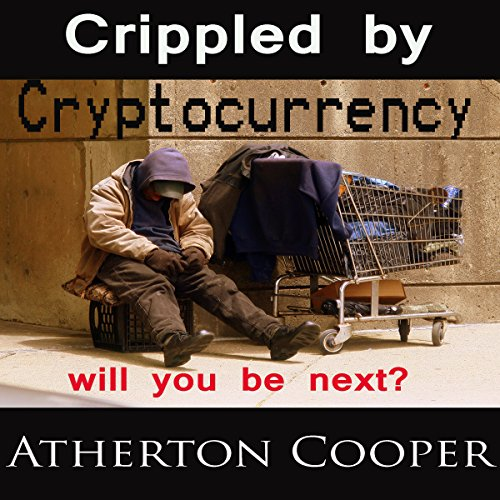 Crippled by Cryptocurrency audiobook cover art