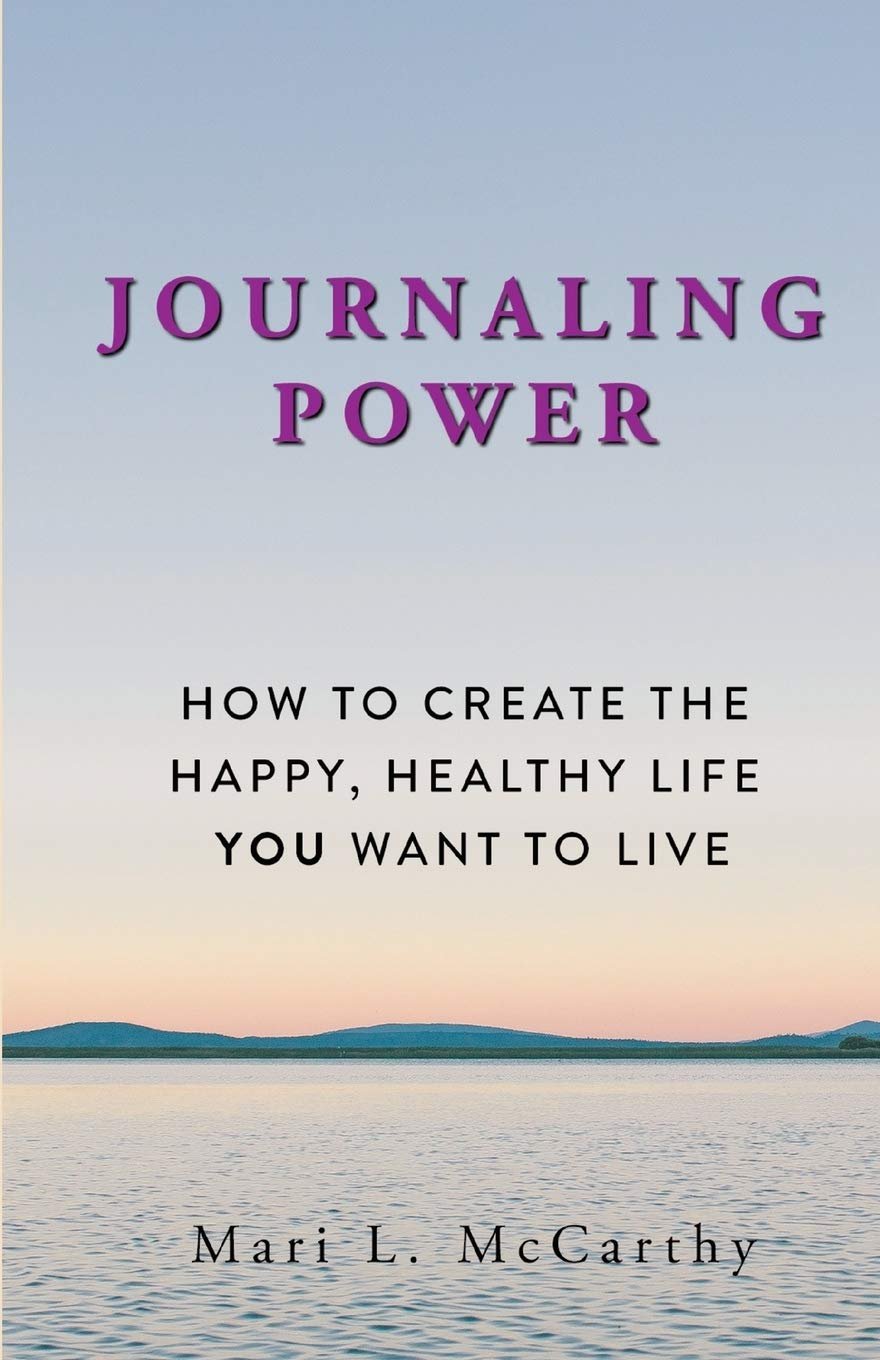 Download Journaling Power: How To Create The Happy, Healthy, Life You Want To Live 