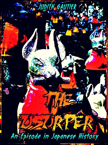 The Usurper: An Episode in Japanese History (English Edition)