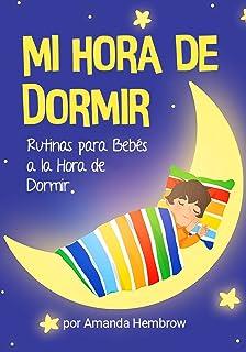 Mi Hora de Dormir (My Bedtime Spanish Edition): Rutinas para Bebes a la Hora de Dormir