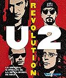 U2 Revolution: La historia ilustrada de la mítica banda de rock (Música)