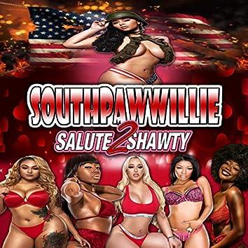 Salute 2 Shawty