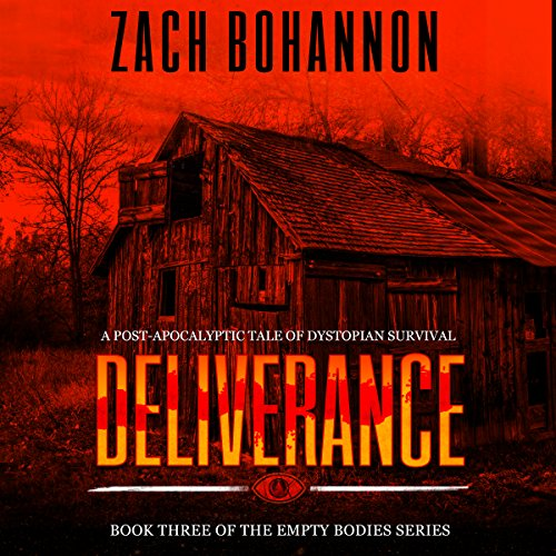 Deliverance     Empty Bodies, Volume 3              By:                                                                                                                                 Zach Bohannon                               Narrated by:                                                                                                                                 Andrew Tell                      Length: 5 hrs and 11 mins     3 ratings     Overall 4.3