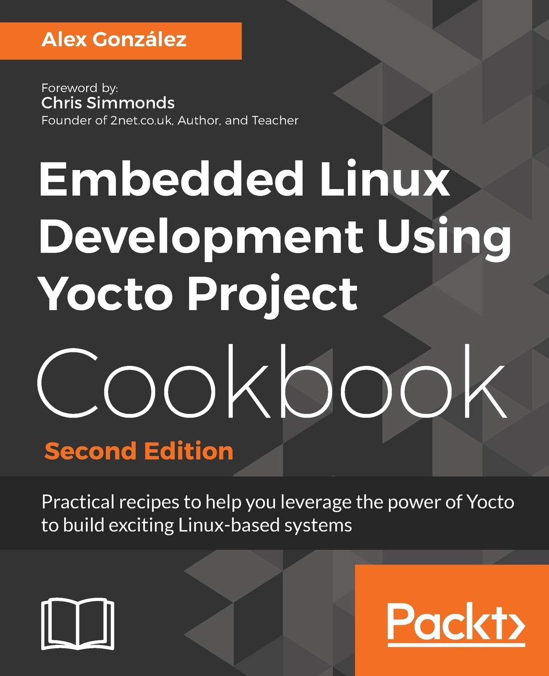 Image OfEmbedded Linux Development Using Yocto Project Cookbook: Practical Recipes To Help You Leverage The Power Of Yocto To Buil...
