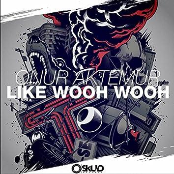 Like Wooh Wooh