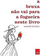 A Bruxa nao Vai Para a Fogueira Neste Livro (Em Portugues do Brasil)