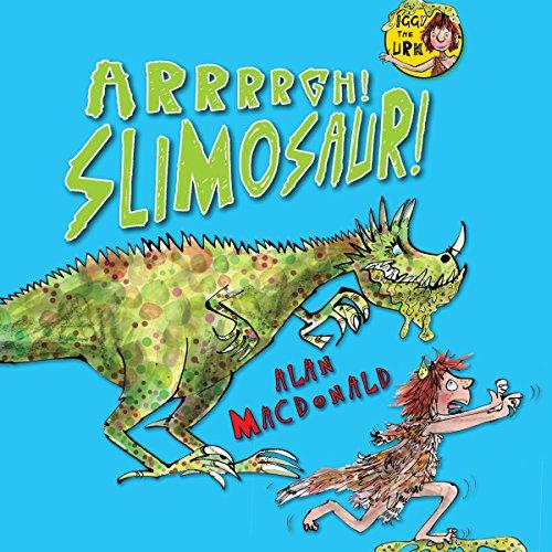 Couverture de Iggy the Urk: Arrrgh! Slimosaur!