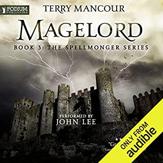 Magelord     The Spellmonger Series, Book 3              Written by:                                                                                                                                 Terry Mancour                               Narrated by:                                                                                                                                 John Lee                      Length: 31 hrs and 39 mins     98 ratings     Overall 4.8