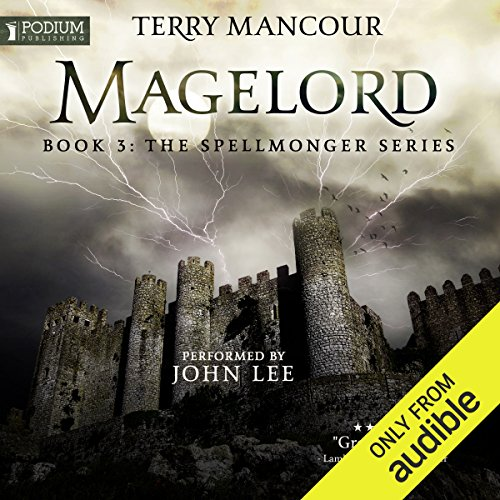 Magelord     The Spellmonger Series, Book 3              Written by:                                                                                                                                 Terry Mancour                               Narrated by:                                                                                                                                 John Lee                      Length: 31 hrs and 39 mins     95 ratings     Overall 4.8