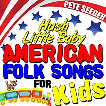 Hush Little Baby - American Folk Songs for Kids