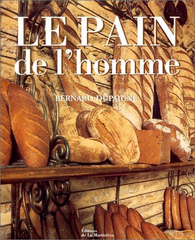Le PAIN de l'Homme - Bernard Dupaigne - éditions de La Martinière