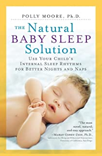 The Natural Baby Sleep Solution: Use Your Child's Internal Sleep Rhythms for Better Nights and Naps