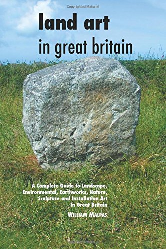 Compare Textbook Prices for Land Art In Great Britain: A Complete Guide To Landscape, Environmental, Earthworks, Nature, Sculpture and Installation Art In Great Britain Sculptors Seires 5 Reprint Edition ISBN 9781861716705 by Malpas, William
