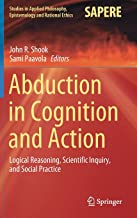 Abduction in Cognition and Action: Logical Reasoning, Scientific Inquiry, and Social Practice: 59