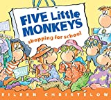 Five Little Monkeys Shopping for School (A Five Little Monkeys Story)