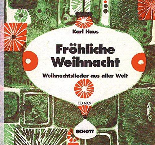 Fröhliche Weihnacht: Weihnachtslieder aus aller Welt. Kinderchor (1- oder 2-stimmig) mit Melodie-Instrumenten (Blockflöte, Violine, Melodikainstrumente). Sing- und Spielpartitur.