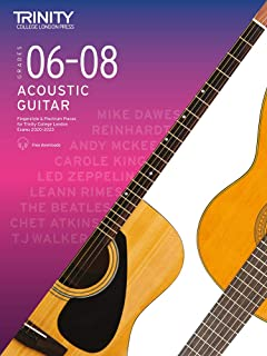 Trinity College London Acoustic Guitar Exam Pieces 2020–2023: Grades 6–8: Fingerstyle & Plectrum Pieces for Trinity Colleg...