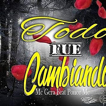 Todo Fue Cambiando (feat. Mc Gera)